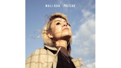 Mali-Koa - Pretend