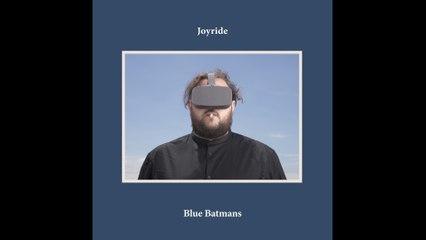 Joyride - Blue Batmans