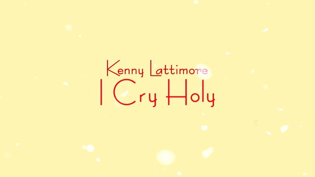 Kenny Lattimore - I Cry Holy