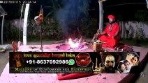 Love Inter Caste Marriage Vashikaran Black Magic Husband-Wife Specialist Aghori Babaji In Gorakhpur Kochi Bolpur