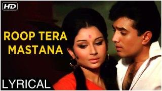 Roop Tera Mastana   Lyrical Song   Aradhana   Rajesh Khanna, Sharmila Tagore   Kishore Kumar Songs