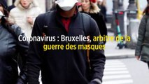Coronavirus : Bruxelles, arbitre de la guerre des masques