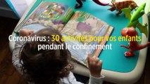 Coronavirus : 30 activités pour vos enfants pendant le confinement