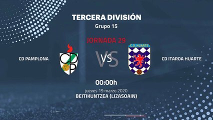 Previa partido entre CD Pamplona y CD Itaroa Huarte Jornada 29 Tercera División
