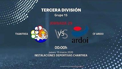 Previa partido entre Txantrea y CF Ardoi Jornada 29 Tercera División