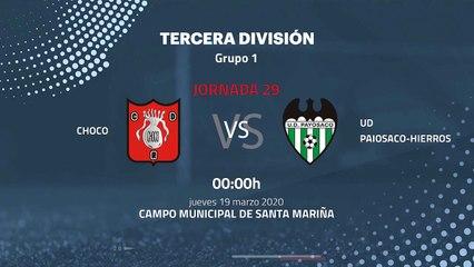 Previa partido entre Choco y UD Paiosaco-Hierros Jornada 29 Tercera División
