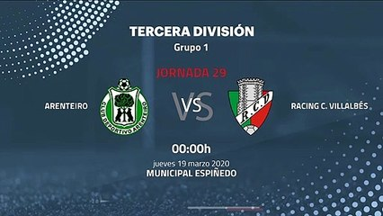 Previa partido entre Arenteiro y Racing C. Villalbés Jornada 29 Tercera División