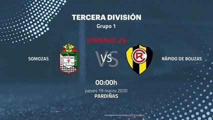 Previa partido entre Somozas y Rápido de Bouzas Jornada 29 Tercera División