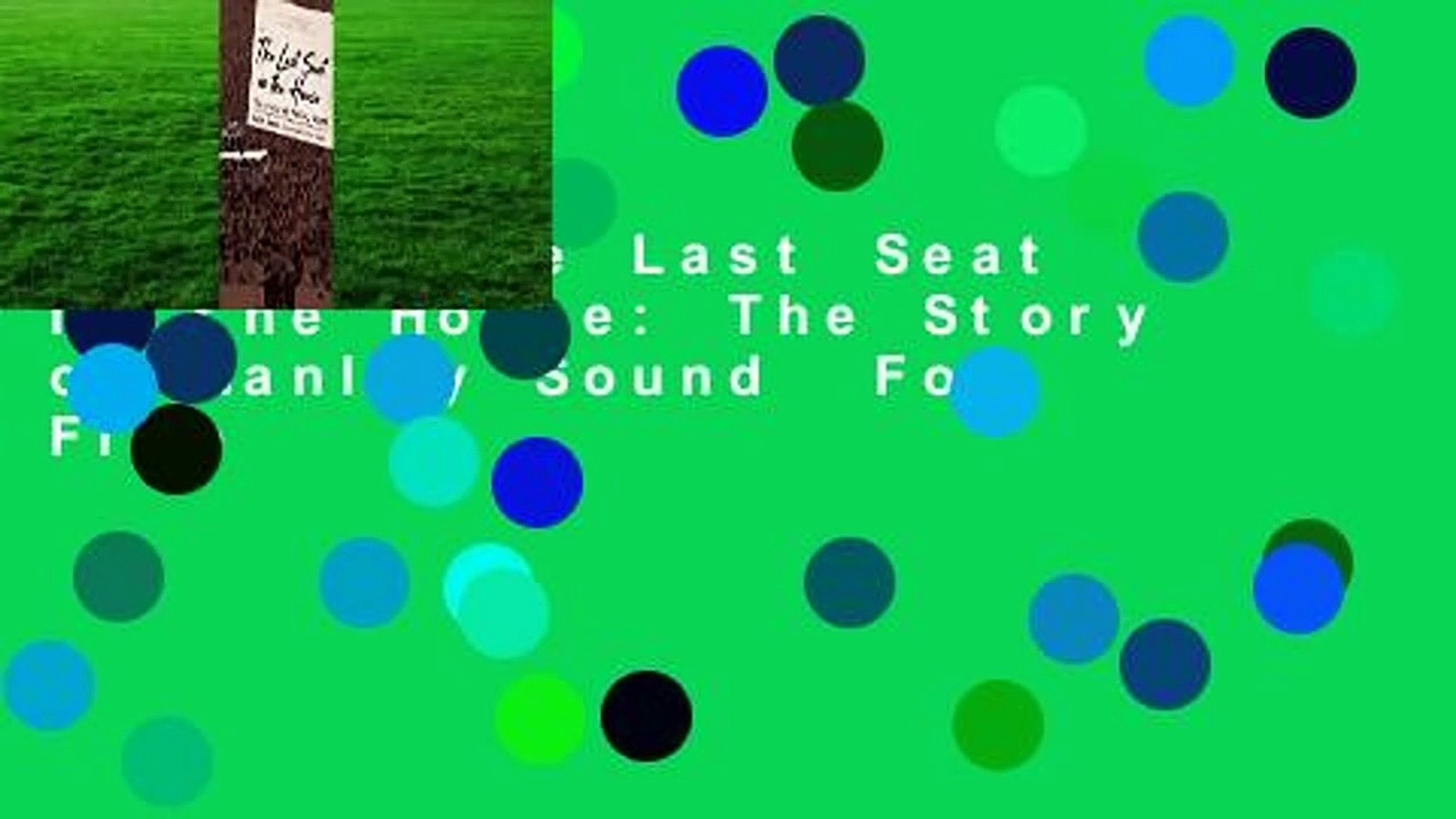 [Read] The Last Seat in the House: The Story of Hanley Sound  For Free