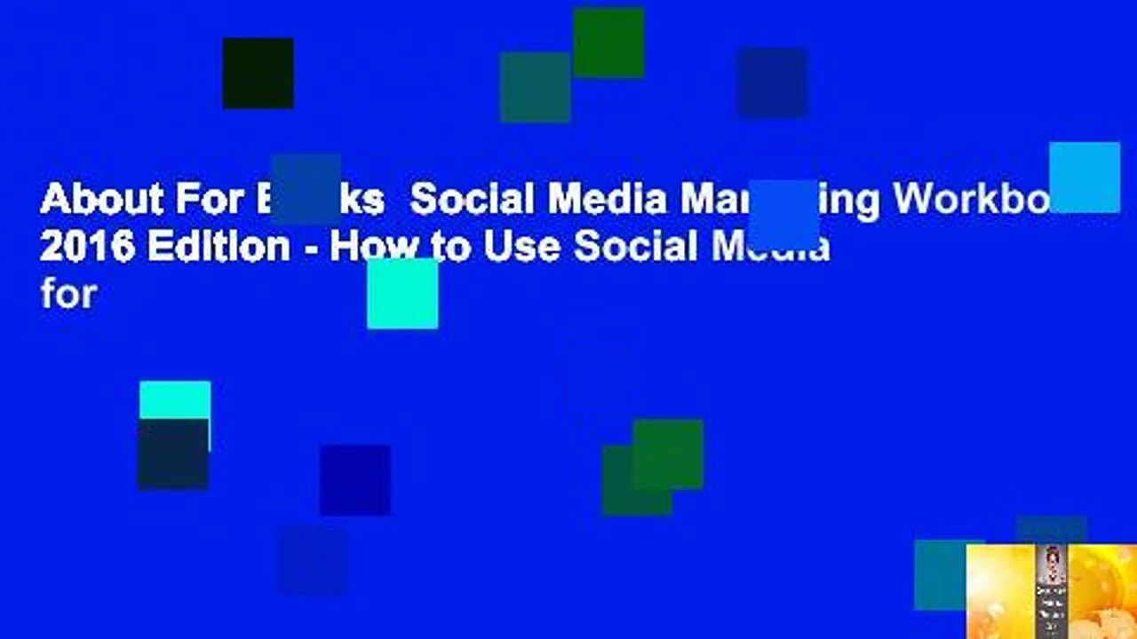 About For Books  Social Media Marketing Workbook: 2016 Edition – How to Use Social Media for