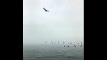 Fırat Hasköy - Orman (Official Audio) #Yalnız