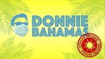 DONNIE BAHAMAS: CORONA REFUGEE (EPISODE 1)