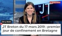 JT Breton du 17 mars 2019 : premier jour de confinement en Bretagne