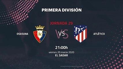 Previa partido entre Osasuna y Atlético Jornada 29 Primera División