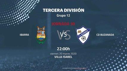 Previa partido entre Ibarra y CD Buzanada Jornada 30 Tercera División
