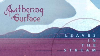 Withering Surface - Leaves In The Stream