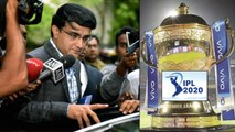 IPL 2020 : Sourav Ganguly Says There Is No Clarity On The Fate Of IPL 2020