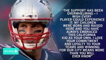 Tom Brady Leaving The Patriots 'To Open A New Stage'