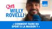 HUMOUR | Comment faire du sport à la maison ? Willy Rovelli met les points sur les i