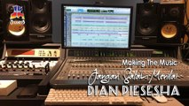 Dian Piesesha - Jangan Salah Menilai (Making The Music)