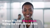 7 Ways You Can Help Others During the Coronavirus Crisis