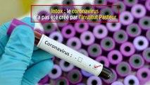 Intox : le coronavirus n'a pas été créé par l'Institut Pasteur