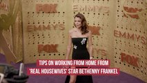 Bethenny Frankel On Working From Home