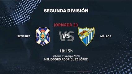 Previa partido entre Tenerife y Málaga Jornada 33 Segunda División
