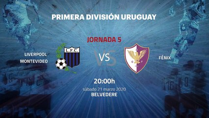 Previa partido entre Liverpool Montevideo y Fénix Jornada 5 Apertura Uruguay