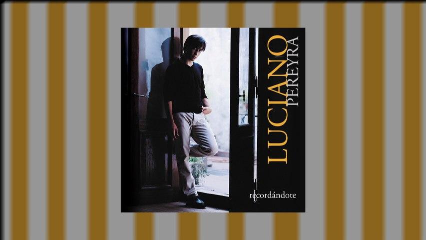 Luciano Pereyra - Amor, Donde Hubo Fuego