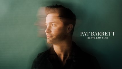 Pat Barrett - Be Still My Soul
