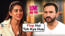 Saif Ali Khan REACTS To Sara Ali Khan's Love Aaj Kal FAILURE With Kartik Aaryan