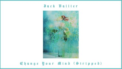 Jack Vallier - Change Your Mind