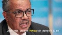 Coronavirus : pourquoi l'Afrique doit se préparer au pire
