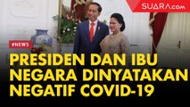 Presiden Jokowi dan Ibu Negara Dinyatakan Negatif Covid-19