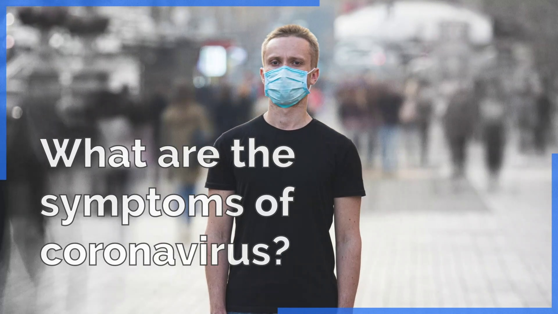 What are the symptoms of Coronavirus