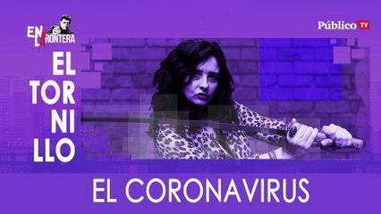 Irantzu Varela, El Tornillo y el coronavirus - En la Frontera, 19 de marzo de 2020