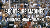 Sports: Reimagined - What If Jordan Didn't Hit The Game Winner Against The Jazz?