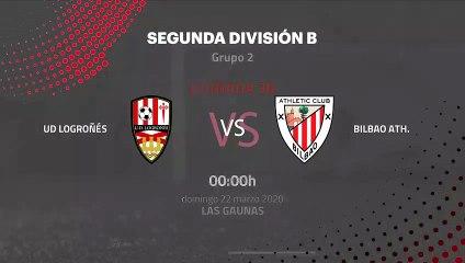 Previa partido entre UD Logroñés y Bilbao Ath. Jornada 30 Segunda División B