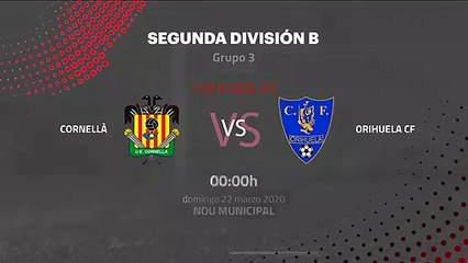 Previa partido entre Cornellà y Orihuela CF Jornada 30 Segunda División B