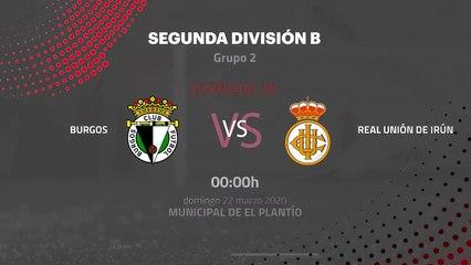 Previa partido entre Burgos y Real Unión de Irún Jornada 30 Segunda División B