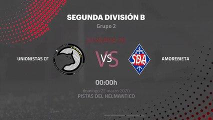Previa partido entre Unionistas CF y Amorebieta Jornada 30 Segunda División B