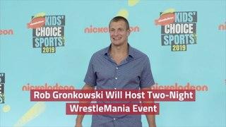 Rob Gronkowski And WrestleMania