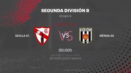 Previa partido entre Sevilla At. y Mérida AD Jornada 30 Segunda División B