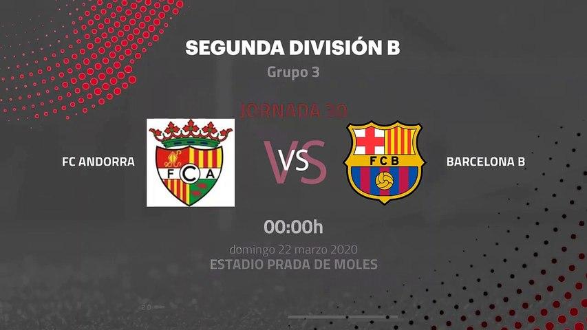 Previa partido entre FC Andorra y Barcelona B Jornada 30 Segunda División B