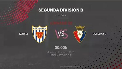 Previa partido entre Izarra y Osasuna B Jornada 30 Segunda División B