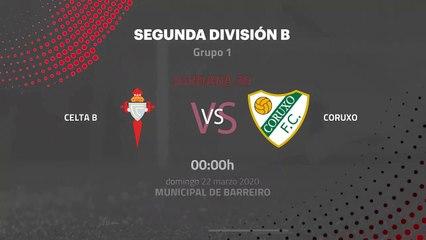 Previa partido entre Celta B y Coruxo Jornada 30 Segunda División B