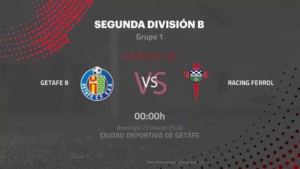 Previa partido entre Getafe B y Racing Ferrol Jornada 30 Segunda División B