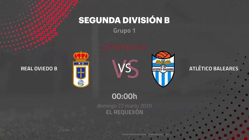 Previa partido entre Real Oviedo B y Atlético Baleares Jornada 30 Segunda División B