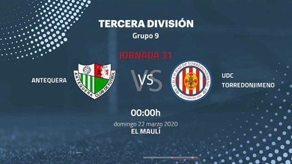Previa partido entre Antequera y UDC Torredonjimeno Jornada 31 Tercera División